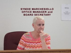 SYNDIE MARCHESIELLO BOARD SECRETARY and OFFICE MANAGER