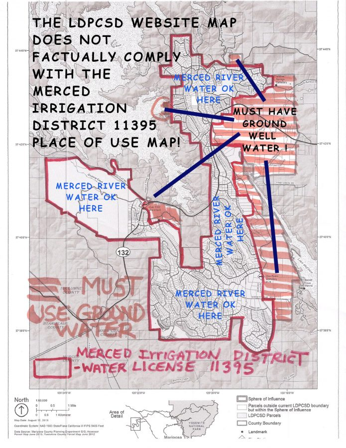 Why does the Lake Don Pedro CSD consistently refuse to post a legitimate map displaying where Merced River Water (pumped under Merced Irrigation District water license 11395) can legally be used in this area? Properties outside the 11395 Place of Use MUST use ground water. Why should 99% of legal Merced River water users in the subdivision (for whom the water plant was constructed) pay for this ground water special benefit for land developers outside the subdivision?